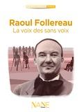 Anne-Marie Balenbois - Raoul Follereau - La voix des sans-voix.