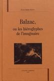 Anne-Marie Baron - Balzac, ou les hiéroglyphes de l'imaginaire.
