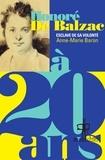 Anne-Marie Baron - Honoré de Balzac à 20 ans - L'esclave de sa volonté.