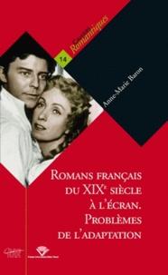 Anne-Marie Baron - Romans français du XIXe siècle à l'écran : problèmes de l'adaptation.