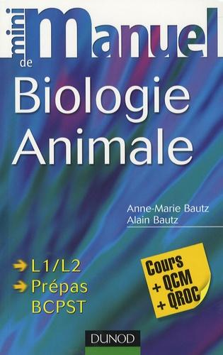 Anne-Marie Bautz et Alain Bautz - Mini manuel de biologie animale - Cours + QCM.