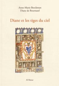 Anne-Marie Beeckman et Diane de Bournazel - Diane et les tiges du ciel.