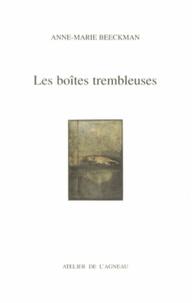 Anne-Marie Beeckman - Les boîtes trembleuses.