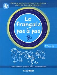 Anne-Marie Bélisle et Françoise Tchou - Le français pas à pas 1re année.