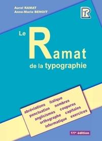 Anne-Marie Benoit et Aurel Ramat - Le Ramat de la typographie 11e édition.
