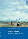 Anne-Marie Bergeret-Gourbin et Laurent Manoeuvre - Eugène Boudin - La magie de l´air et de l´eau.