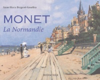 Anne-Marie Bergeret-Gourbin - Monet - La Normandie.