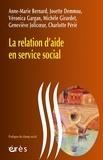 Anne-Marie Bernard et Josette Demmou - La relation d'aide en service social.