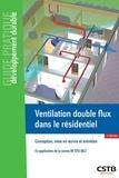 Anne-Marie Bernard - Ventilation double flux dans le résidentiel - Conception, mise en oeuvre et entretien.