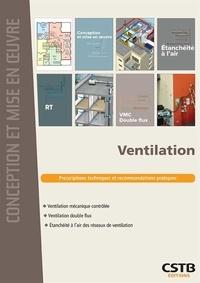 Anne-Marie Bernard et Valérie Leprince - Ventilation - Ventilation mécanique contrôlée, ventilation double flux, étanchéité à l'air des réseaux de ventilation.