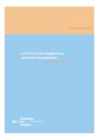 Anne-Marie Bertrand et Jean-Sébastien Dupuit - Le livre et ses imaginaires - Rencontre européenne.