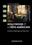 Anne-Marie Bidaud - Hollywood et le rêve américain - Cinéma et idéologie aux Etats-Unis.