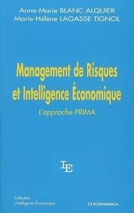 Anne-Marie Blanc Alquier et Marie-Hélène Lagasse Tignol - Management de Risques et Intelligence Economique - L'approche PRIMA.