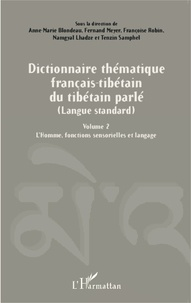 Dictionnaire thématique français-tibétain du tibétain parlé (langue standard) - Volume 2, LHomme, fonctions sensorielles et langage.pdf