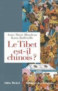 Anne Marie Blondeau et Katia Buffetrille - Le Tibet est-il chinois ? - Réponses à cent questions chinoises.