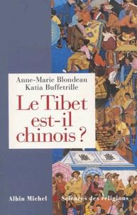 Anne-Marie Blondeau et Katia Buffetrille - Le Tibet est-il chinois ?.
