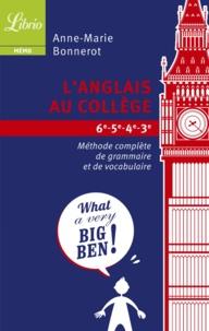 Anne-Marie Bonnerot - L'anglais au collège - Méthode complète de grammaire et de vocabulaire.