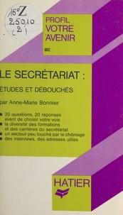 Anne-Marie Bonnier et Georges Décote - Le secrétariat : études et débouchés.