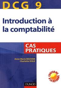 Anne-Marie Bouvier et Charlotte Disle - DCG 9 Introduction à la comptabilité - Cas pratiques.