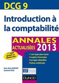 Anne-Marie Bouvier et Charlotte Disle - DCG 9 Introduction à la comptabilité - Annales 2013.