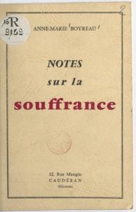 Anne-Marie Boyreau - Notes sur la souffrance.