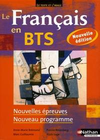 Anne-Marie Brémond et Patrice Rosenberg - Le Français en BTS - Nouvelles épreuves, nouveau programme.