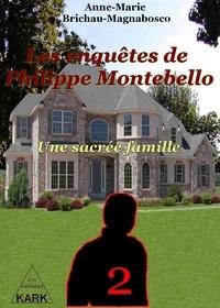 Anne-marie Brichau - Les enquêtes de Philippe Montebello 2 : Une sacrée famille.