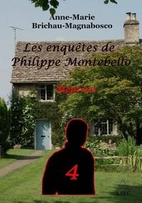Anne-marie Brichau - Les enquêtes de Philippe Montebello 4 : Méprises.