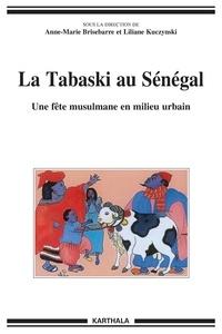 Anne-Marie Brisebarre et Liliane Kuczynski - La Tabaski au Sénégal - Une fête musulmane en milieu urbain.
