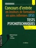 Anne-Marie Bruneteau - Concours d'entrée en Institut de Formation en Soins Infirmiers (IFSI). - Tests psychotechniques, 2ème édition.