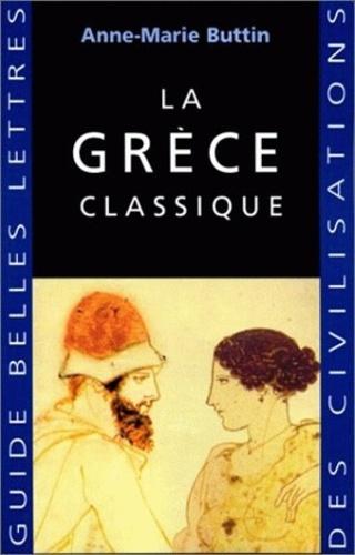 Anne-Marie Buttin - La Grèce classique.