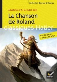 Anne-Marie Cadot-Colin - La Chanson de Roland.