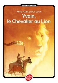 Anne-Marie Cadot-Colin et  Chrétien de Troyes - Yvain, le chevalier au Lion.