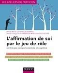 Anne-Marie Cariou-Rognant et Anne-Françoise Chaperon - L'affirmation de soi par le jeu de rôle - en thérapie comportementale et cognitive.