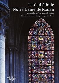 Anne-Marie Carment-Lanfry - La Cathédrale Notre-Dame de Rouen.