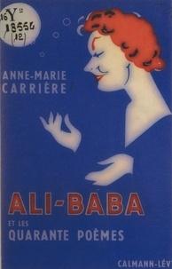 Anne-Marie Carrière - Ali-Baba et les quarante poèmes.