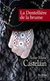 Anne-Marie Castelain - La Dentellière de la brume.