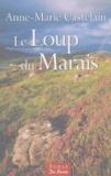 Anne-Marie Castelain - Le Loup du Marais.