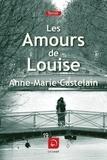 Anne-Marie Castelain - Les amours de Louise.