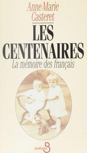 Anne-Marie Casteret - Les centenaires - La mémoire des Français.
