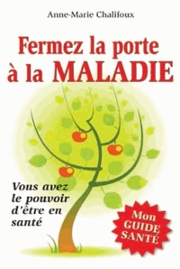 Anne-Marie Chalifoux - Fermez la porte à la maladie.