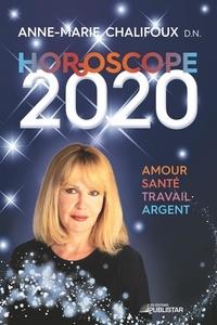 Anne-Marie Chalifoux - Horoscope 2020 - Amour, santé, travail, argent.