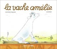 Anne-Marie Chapouton et Lucile Butel - La vache Amélie.