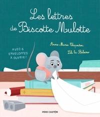 Anne-Marie Chapouton et  Lili la Baleine - Les lettres de Biscotte Mulotte - Avec 6 enveloppes à ouvrir !.
