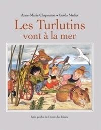Anne-Marie Chapouton et Gerda Muller - Les Turlutins vont à la mer.