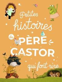 Anne-Marie Chapouton - Petites histoires du Père Castor qui font rire.