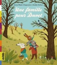 Anne-Marie Chapouton et Amélie Dufour - Une famille pour Duvet.