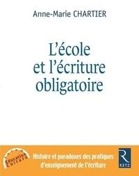 Anne-Marie Chartier - Ecole et l'écriture obligatoire.