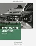 Anne-Marie Châtelet - Architectures scolaires 1900-1939.