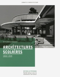 Architectures scolaires 1900-1939 - Anne-Marie Châtelet |